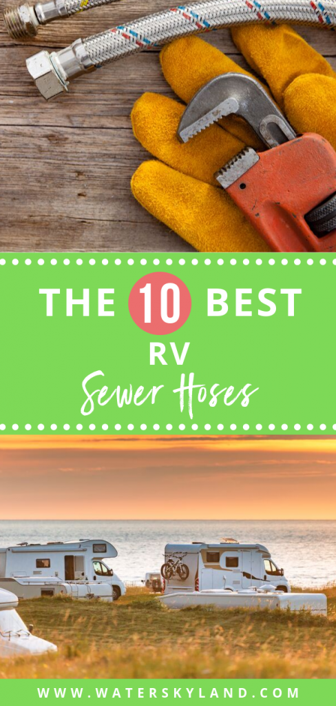 RV sewer hoses ensure that your dirty water and gunky stuff are funneled and disposed properly. Here's a list of the best on the market. #rv #rvsewerhose #rvtools #rvliving #outdoors