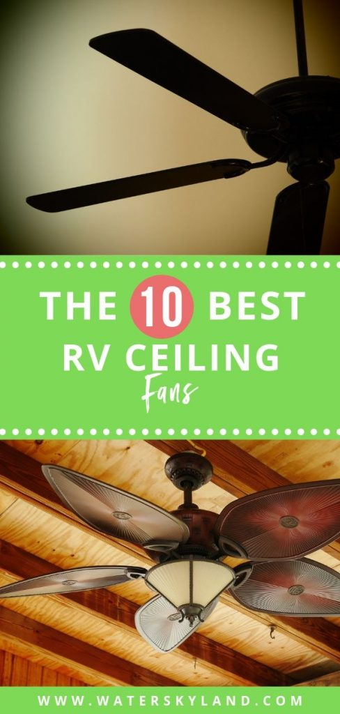 We have compiled this list of only the best RV ceiling fans and accessories to help you better determine the right fit for you and your RV.  #rv #ceilingfan #rvfans #rvliving #outdoors