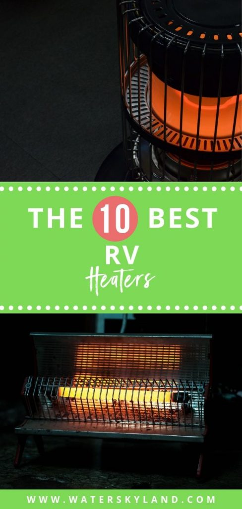 What is the best RV heater? Here are 10 of the best of the best so that you will feel as warm and cozy sleeping in your RV as you do chilling at the crib. #rv #rvliving #rvheaters #heaters #outdoors
