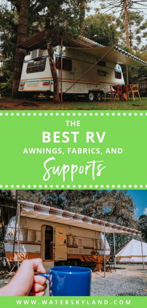 Finding the perfect awning replacement for your RV can be challenging, considering there are so many different options. We compiled this list of the best RV awnings and accessories to aid you in making the final decision. #rvawnings #rvfabrics #rvsupports #outdoors #outdoorliving